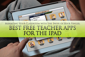 Managing Your Classroom with the Swipe of Your Finger: Best Free Teacher Apps for the iPad | Elementary Education Digital Learning | Scoop.it
