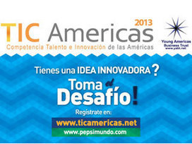 TIC Americas 2013 - Soy Entrepreneur | cbitfederacion | Scoop.it