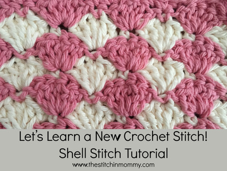 Shell Stitch Tutorial - The Stitchin Mommy | Crochet with Meladora's Creations | Scoop.it