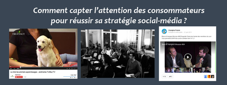 Comment capter l'attention des consommateurs pour réussir sa stratégie social média ? | CommunityManagementActus | Scoop.it
