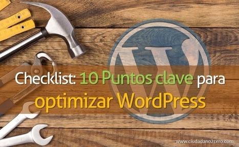 Checklist: 10 Puntos clave para optimizar WordPress | Content curation, e-moderació de CoP. Aprenentatge informal. Gestió de coneixement a l'administració pública. | Scoop.it