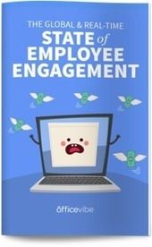 State of Employee Engagement | Officevibe | Positive Leadership | Scoop.it