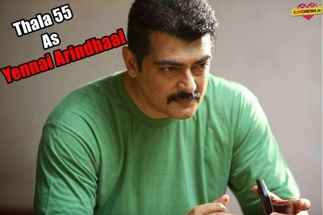Yennai Arindhaal is the official title of Thala 55   kollywood   Scoop.it