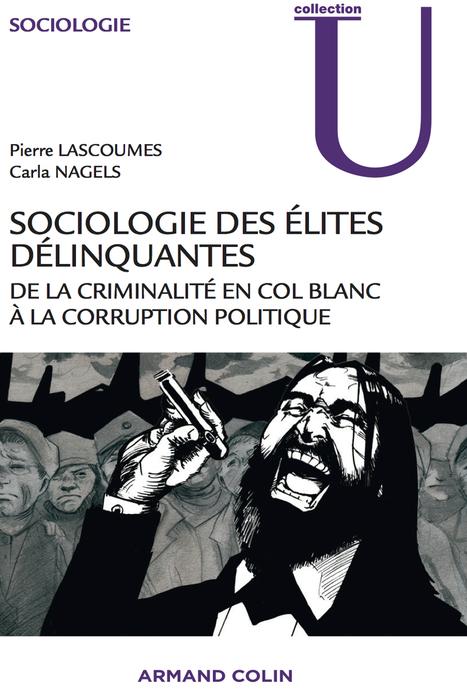 Sociologie des élites délinquantes - Le Club de Mediapart | Coaching | Scoop.it