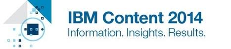 IBM Evènements - Agenda: IBM Content 2014 - France | Content & Analytics in Digital transformation | Scoop.it