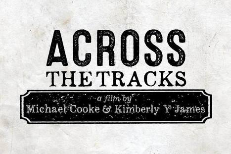 Across the Tracks - a film | Mixed American Life | Scoop.it