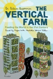 FDL Book Salon Welcomes Dr. Dickson Despommier, The Vertical ... | Cityfarming, Vertical Farming | Scoop.it