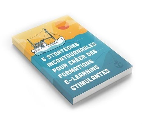 Livre électronique gratuit : 5 stratégies incontournables pour créer des formations e-learning stimulantes. | Les essentiels du e-learning | learning-e | Scoop.it