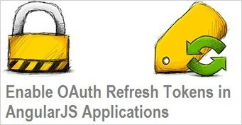 Enable OAuth Refresh Tokens in AngularJS App using ASP .NET Web API 2, and Owin - Bit of Technology | AngularJS | Scoop.it