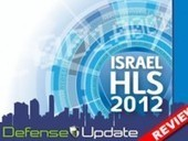 Israel's HLS 2012 Event Highlights Cyber Security Innovations | Defense Update - Military Technology & Defense News | Chinese Cyber Code Conflict | Scoop.it