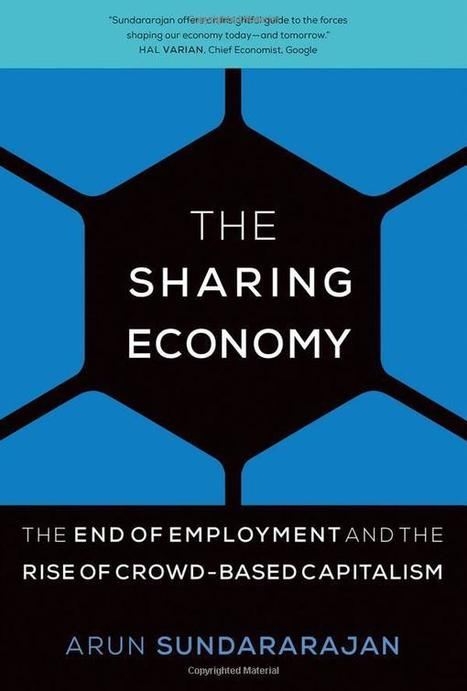 The Sharing Economy: The End of Employment and the Rise of Crowd-Based Capitalism | KurzweilAI | Edgar Analytics & Complex Systems | Scoop.it