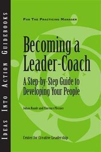Becoming a Leader-Coach: A Step-by-step Guide to Developing Your People | Authentic Leadership | Scoop.it