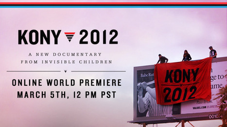 "Five Reasons the Internet is Blowing Up Over the ""KONY 2012"" Clicktivism Sensation 