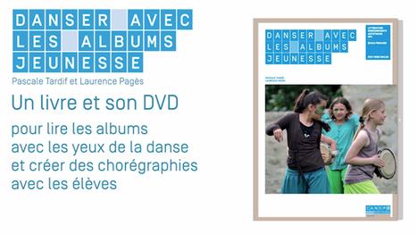 Danser avec les albums jeunesse - Pascale Tardif, Laurence Pagès @reseau_canope   TUICnumérique   littérature jeunesse   Scoop.it