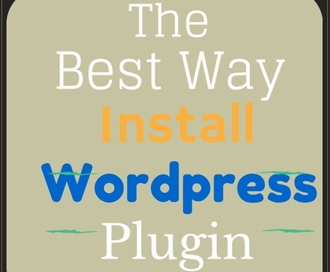 3 Simple Ways to Install A WordPress Plugin | Website Designing And Development | Scoop.it