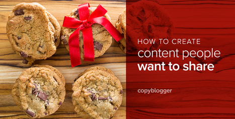 A 7-Point Plan for More Shareable Content - Copyblogger | Online tips & social media nieuws | Scoop.it