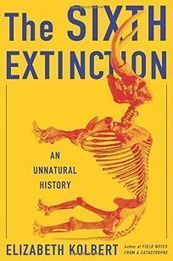 The Sixth Extinction: An Unnatural History, by Elizabeth Kolbert  Pulitzer Prize 2015 winner | Creative Nonfiction : best titles for teens | Scoop.it