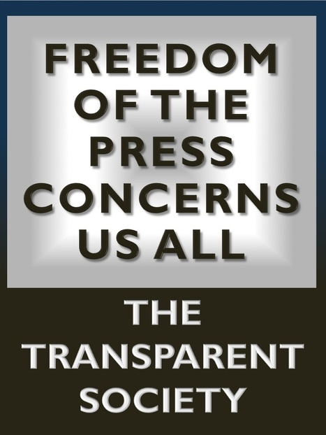Freedom of the Press Concerns Us All | The Transparent Society | Scoop.it