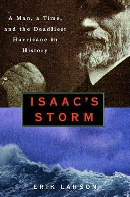 ISAAC'S STORM by Erik Larson | Kirkus Reviews | Creative Nonfiction : best titles for teens | Scoop.it