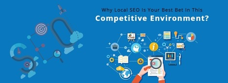 Why local SEO is your best bet in this competitive environment? | Web Design & Development Updates | Scoop.it