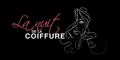 La nuit de la coiffure à Bordeaux - Les Pavés Bordelais | coiffure | Scoop.it