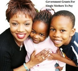 Government Grants For Single Mothers To Pay Bills « GSE Scholarships | Grants and scholarships | Scoop.it