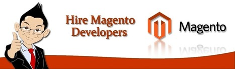 Hire Magento Developers | Magento Ecommerce Store Development Company | Scoop.it