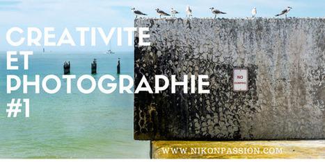 Créativité et Photographie : peut-on devenir créatif ? | Leadinov' M | Scoop.it