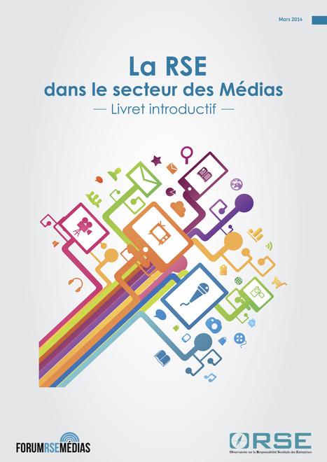 Guide « La RSE dans le secteur des Médias » | Orse - Observatoire sur la Responsabilité Sociétale des Entreprises. | Responsabilité sociale de l'entreprise | Scoop.it