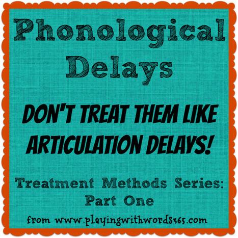 Phonological Delays: Don't Treat Them Like Articulation! | Speech-Language Pathology | Scoop.it