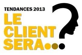 Tendances 2013 : avant-première le 20 décembre - Sens du client | Nouvelles expériences client | Scoop.it