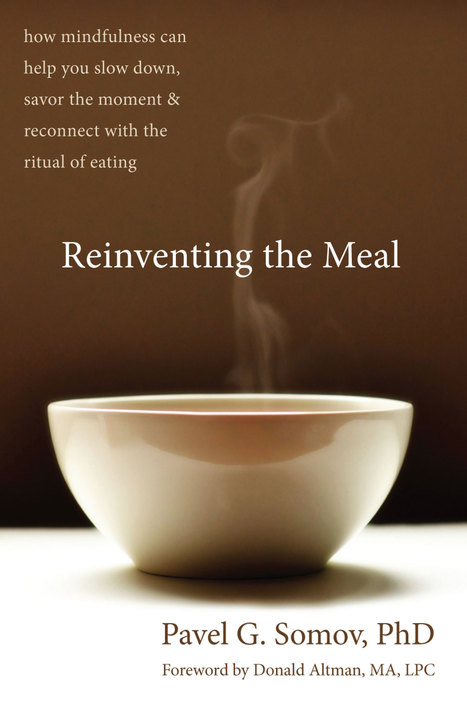 Reinventing the Meal: A Path to Mindful Eating - Utne Reader Online   A Heart Centered Life   Scoop.it