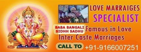 Inter cast Love Marriage Specialist Baba Ji +91-9166007251   inter cast LOVE marriage specialist baba ji +91 9166007251   Scoop.it