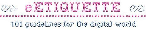 eEtiquette – 101 Guidelines for the Digital World | ICT Integration in Australian Schools | Scoop.it