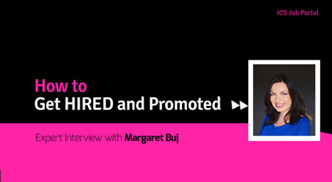 How to Get Hired and Promoted- Interview With Career Expert Margaret Buj |ICSJobportal | Business Process Outsourcing | Scoop.it