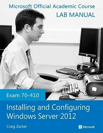 Exam 70-410 Installing and Configuring Windows Server 2012 Lab Manual | Test | Scoop.it
