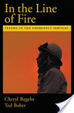 In the Line of Fire:Trauma in the Emergency Services   Psychological Trauma and Coping   Scoop.it