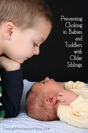Preventing Choking in Babies and Toddlers with Older Siblings | Montessori Inspired | Scoop.it