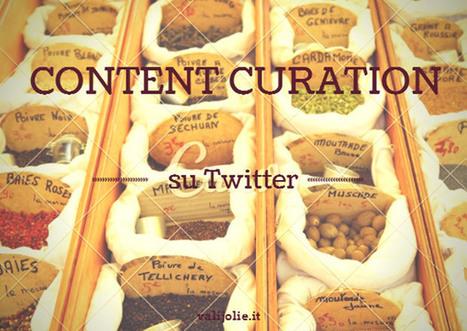 Content Curation su Twitter: prendersi cura dei tweet. Linee guida e tools | All around social media | Scoop.it