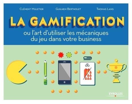 La gamification ou l'art d'utiliser les mécaniques du jeu dans votre business | Serious game | Scoop.it