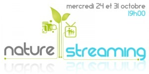 Nature streaming les 24 et 31 octobre 2012 vers 19H00 à La Cantine Toulouse | La Cantine Toulouse | Scoop.it