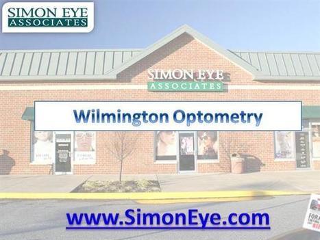 Wilmington Optometry - Simoneye.Com Ppt Presentation   Eye Doctor Delaware   Scoop.it