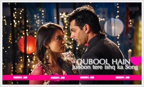 Qubool Hai Serial: Junoon Tere Ishq Ka Title Song Lyrics | Music video - GirlsPk.Com | beatspk | Scoop.it