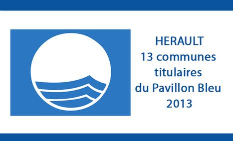HERAULT - 13 communes de l'Hérault sont titulaires du Pavillon ... - Hérault-Tribune   Management de projet Tourisme & Oenotourisme : CERTILABEL   Scoop.it