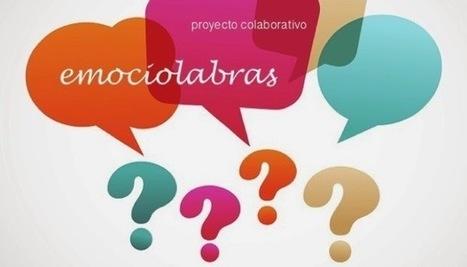 Emociolabras: El proyecto   Aprendizaje Basado en Proyectos   Scoop.it