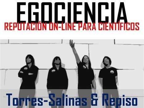 Torres salinas. egociencia reputación on-line p... | Reputación on line | Scoop.it