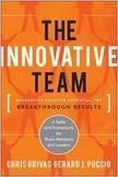 The Innovative Team: A book review by Bob Morris - The Employee Engagement Network | If you lead them, they will follow! | Scoop.it