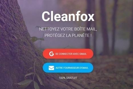 Cleanfox : nettoyer sa boîte mail pour réduire son empreinte carbone | EFFICYCLE | Scoop.it