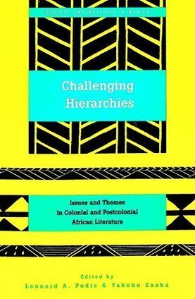 Challenging Hierarchies: Issues and Themes in Colonial and Postcolonial African Literature (Society and Politics in Africa) | Colonial Histories, Colonial&Postcolonial Design & Design History | Scoop.it