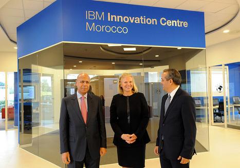 IBM CEO Opens Innovation Center in Casablanca | Technology & Innovation Management | Scoop.it